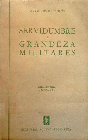SERVIDUMBRE Y GRANDEZA MILITARES (SERVITUDE ET GRANDEUR MILITAIRES)