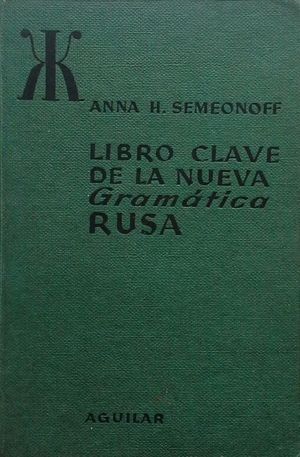 LIBRO CLAVE DE LA NUEVA GRAMÁTICA RUSA