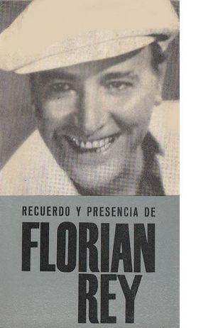 RECUERDO Y PRESENCIA DE FLORIÁN REY