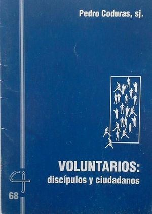 VOLUNTARIOS: DISCÍPULOS Y CIUDADANOS - CUADERNOS CRISTIANISME I JUSTICIA 68 - ENE 1997