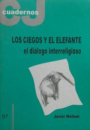 LOS CIEGOS Y EL ELEFANTE, EL DIÁLOGO INTERRELIGIOSO - CUADERNOS CRISTIANISME I JUSTICIA 97 - ABRIL 2000