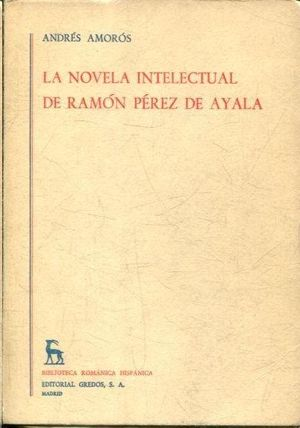 LA NOVELA INTELECTUAL DE RAMÓN PÉREZ DE AYALA