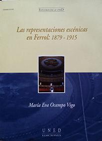 LAS REPRESENTACIONES ESCÉNICAS EN FERROL: 1879-1915