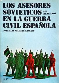 LOS ASESORES SOVIETICOS EN LA GUERRA CIVIL ESPAÑOLA
