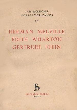 HERMAN MELVILLE - EDITH WHARTON - GERTRUDE STEIN