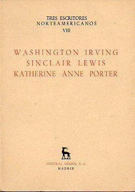 WASHINGTON IRVING - SINCLAIR LEWIS - KATHERINE ANNE PORTER