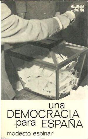 UNA DEMOCRACIA PARA ESPAÑA