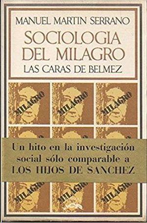 SOCIOLOGÍA DEL MILAGRO - LAS CARAS DE BÉLMEZ