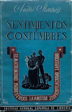 SENTIMIENTOS Y COSTUMBRES: EL MATRIMONIO -- PADRES E HIJOS - LA AMISTAD - EL OFICIO Y LA CIUDAD - LA FELICIDAD