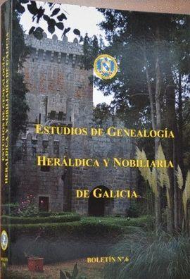 ESTUDIOS DE GENEALOGIA HERALDICA Y NOBILIARIA DE GALICIA BOLETIN Nº 6