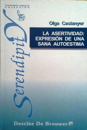 LA ASERTIVIDAD: EXPRESIÓN DE UNA SANA AUTOESTIMA