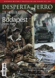 DESPERTA FERRO CONTEMPORANEA Nº 28: BUDAPEST 1944-1945