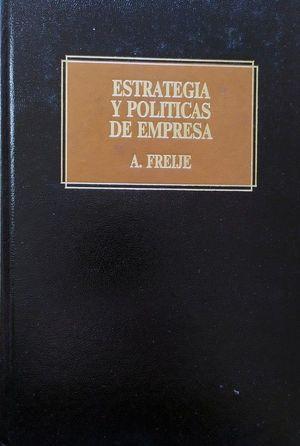 ESTRATEGIA Y POLÍTICAS DE EMPRESA