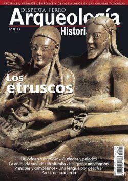 DESPERTA FERRO ARQUEOLOGIA E HISTORIA 21: LOS ETRUSCOS