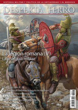 DESPERTA FERRO ESPECIALES Nº XVII: LA LEGION ROMANA (V)