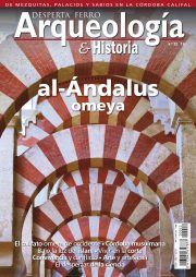 DESPERTA FERRO ARQUEOLOGÍA HISTORIA Nº 22: AL-ANDALUS OMEYA