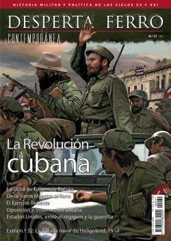 DESPERTA FERRO CONTEMPORANEA Nº 31 LA REVOLUCION CUBANA