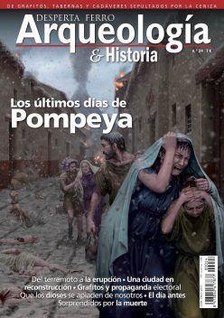 DESPERTA FERRO ARQUEOLOGÍA E HISTORIA Nº 24: LOS ÚLTIMOS DÍAS DE POMPEYA