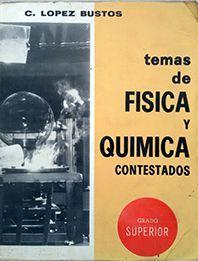 TEMAS DE FISICA Y QUIMICA CONTESTADOS