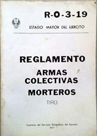 REGLAMENTO ARMAS COLECTIVAS MORTEROS  R-0-3-19
