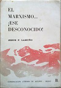 EL MARXISMO... ¡ESE DESCONOCIDO!