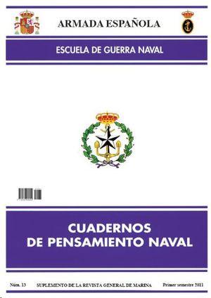 CUADERNOS DE PENSAMIENTO NAVAL  Nº 13  PRIMER SEMESTRE 2011