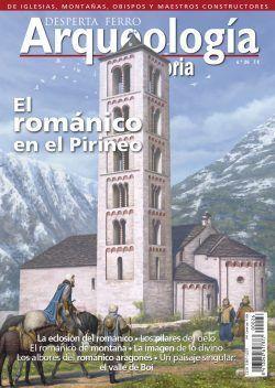 DESPERTA FERRO ARQUEOLOGIA E HISTORIA Nº 26: EL ROMANICO EN EL PIRINEO