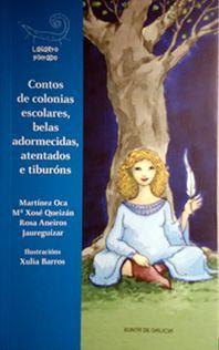 CONTOS DE COLONIAS ESCOLARES, BELAS ADORMECIDAS, ATENTADOS E TIBURONS