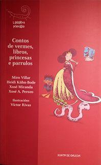 CONTOS DE VERMES, LIBROS, PRINCESAS E PARRULOS