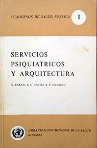 SERVICIOS PSIQUIATRICOS Y ARQUITECTURA VOL1