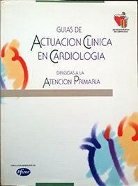 GUIAS DE ACTUACION CLINICA EN CARDIOLOGIA