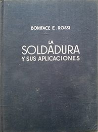 LA SOLDADURA Y SUS APLICACIONES