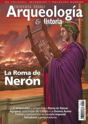 DESPERTA FERRO ARQUEOLOGÍA E HISTORIA Nº 27: LA ROMA DE NERON
