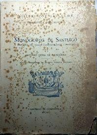 MONOGRAFÍAS DE SANTIAGO DISPERSOS TEMAS COMPOSTELANOS 1844-1852