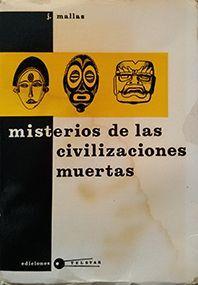 MISTERIOS DE LAS CIVILIZACIONES MUERTAS