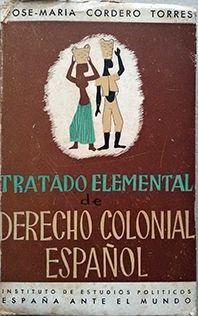 TRATADO ELEMENTAL DE DERECHO COLONIAL ESPAÑOL