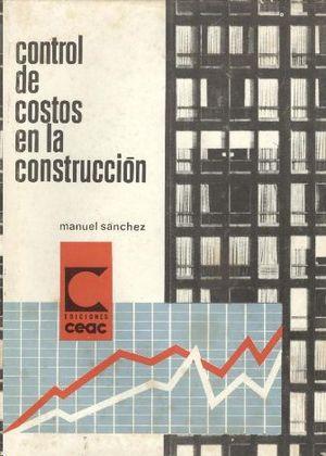 CONTROL DE COSTOS EN LA CONSTRUCCION
