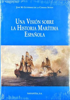 UNA VISION SOBRE LA HISTORIA MARITIMA ESPAÑOLA