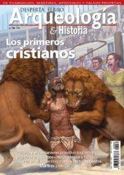 DESPERTA FERRO ARQUEOLOGÍA E HISTORIA 30: LOS PRIMEROS CRISTIANOS