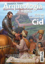 DESPERTA FERRO ARQUEOLOGÍA E HISTORIA 31: VIVIR EN TIEMPOS DEL CID