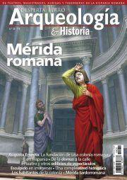 DESPERTA FERRO ARQUEOLOGIA Nº 32 MERIDA ROMANA