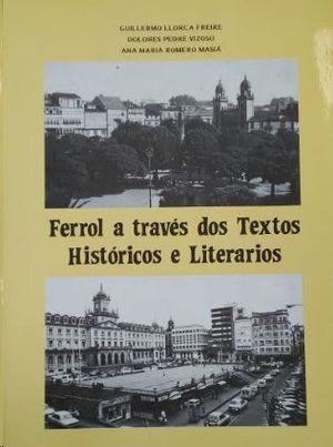 FERROL A TRAVÉS DOS TEXTOS HISTÓRICOS E LITERARIOS