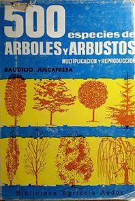 500 ESPECIES DE ARBOLES Y ARBUSTOS