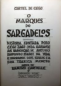 DO CARTEL DE CEGO - O MARQUES DE SARGADELOS