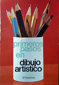 PRIMEROS PASOS EN DIBUJO ARTÍSTICO