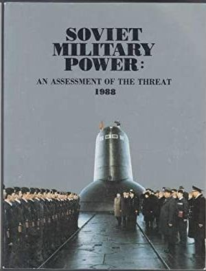 SOVIET MILITARY POWER - AN ASSESSTMENT OF THE THREAT 1988