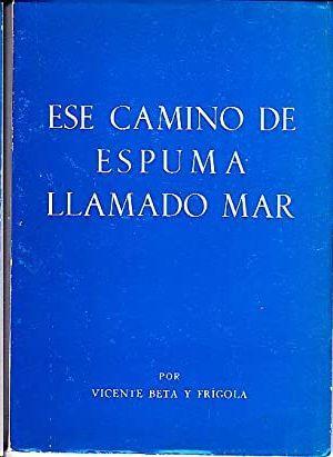 ESE CAMINO DE ESPUMA LLAMADO MAR