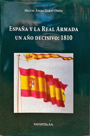 ESPAÑA Y LA REAL ARMADA UN AÑO DECISIVO: 1810
