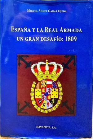 ESPAÑA Y LA REAL ARMADA UN GRAN DESAFÍO: 1809