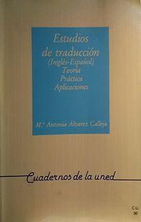 ESTUDIOS DE TRADUCCIÓN (INGLÉS-ESPAÑOL): TEORÍA, PRÁCTICA Y APLICACIONES